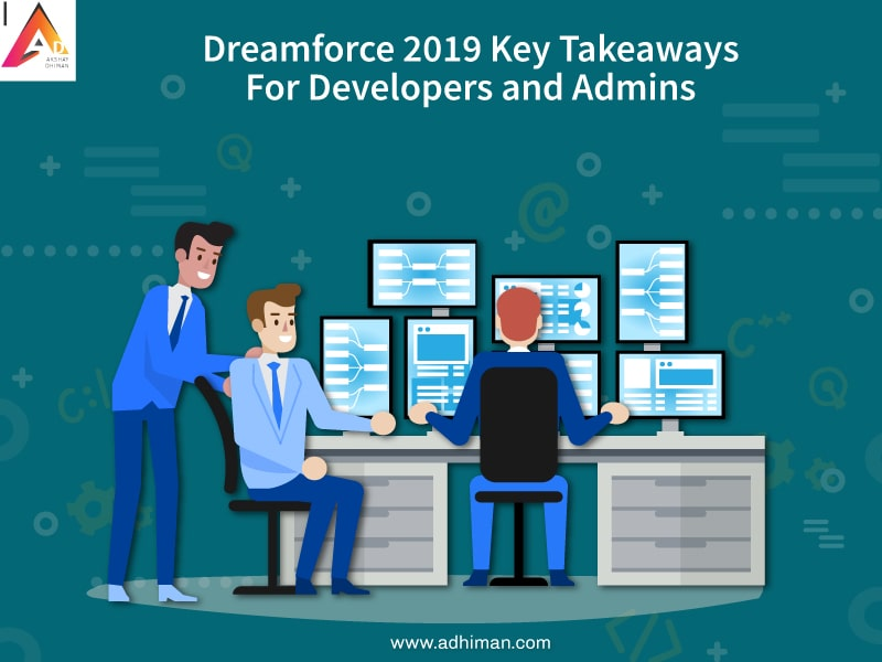 Dreamforce 2019 Key Takeaways for Developers and Admins